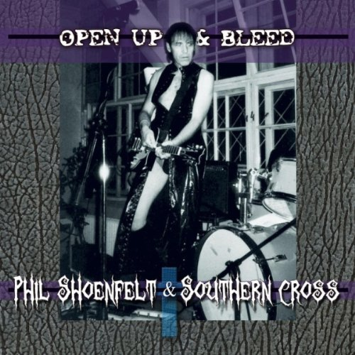Phil Shoenfelt & Southern Cross - Open Up & Bleed