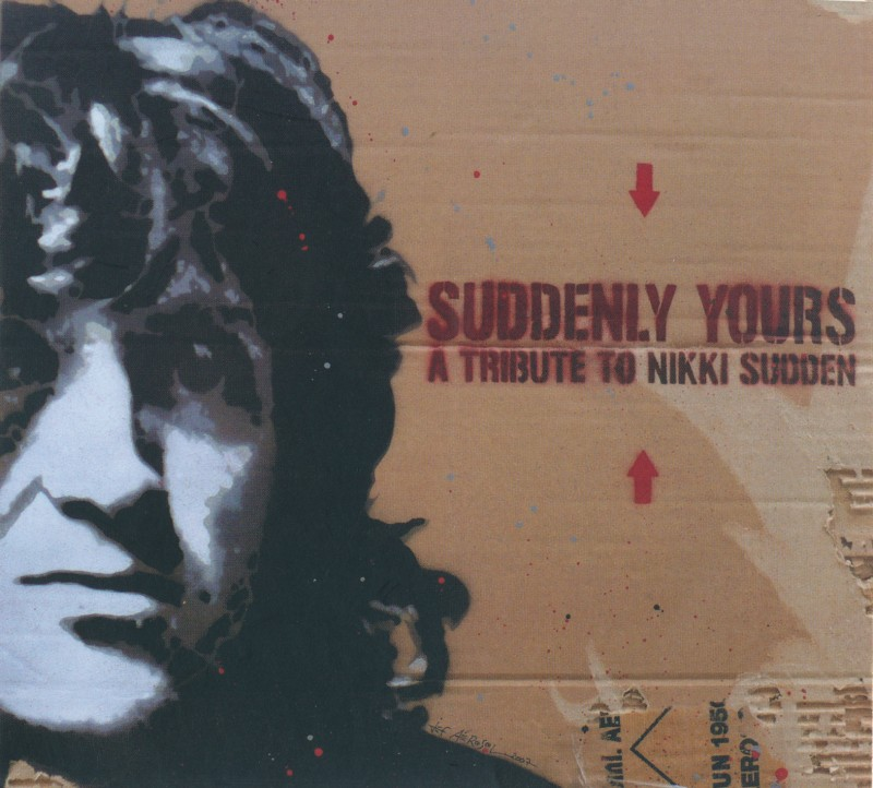 Suddenly Yours: A Tribute To Nikki Sudden